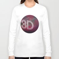 3d Long Sleeve T-shirts featuring 3D by Andra Vlasceanu