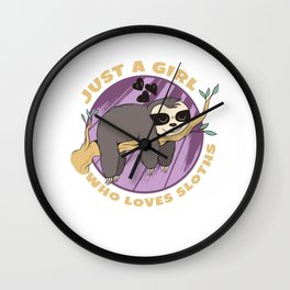 Just A Girl Who Loves Sloths Cute Funny Sloth Lover Gift Wall Clock