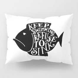 REFUSE TO SINK Pillow Sham