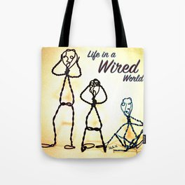 Life in a Wired World Tote Bag
