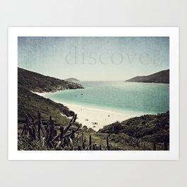 discover. {Arraial do Cabo Art Print