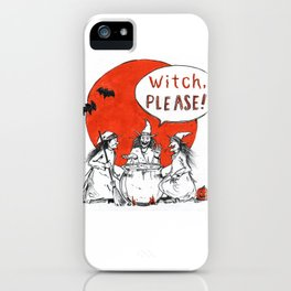 Witch, Please! iPhone Case