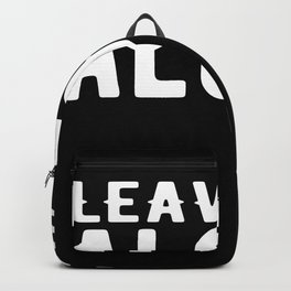 Leave Me Alone Gift Motif Backpack