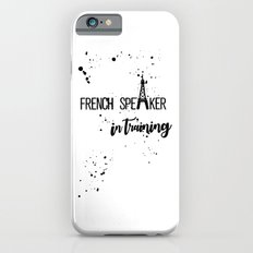 French Speaker In Training Slim Case iPhone 6s