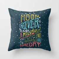 river song Throw Pillows featuring MOON RIVER by Matthew Taylor Wilson