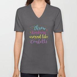 Throw Kindness Around Confetti Happiness Team Spirit T-Shirt Unisex V-Neck