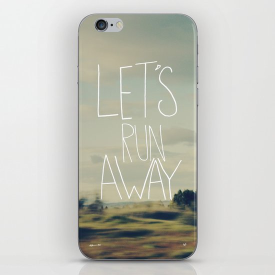 Let's Run Away iPhone Skin