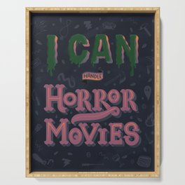 I can handle Horror Movies Serving Tray