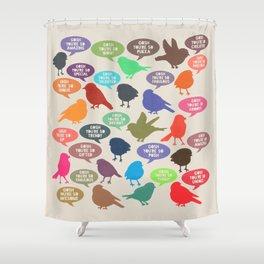 Birdsong_Gosh Quotes by Garima & Rachel Shower Curtain