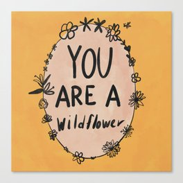 you are a wildflower Canvas Print