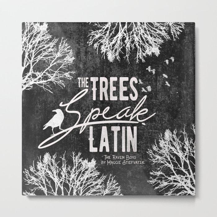 The Trees Speak Latin - Raven Boys Metal Print
