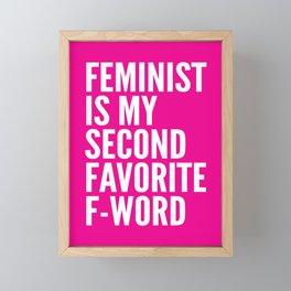 Feminist is My Second Favorite F-Word (Pink) Framed Mini Art Print