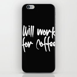 will work for coffee iPhone Skin