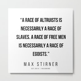 23   |Max Stirner | Max Stirner Quotes | 200604 | Anarchy Quotes Metal Print