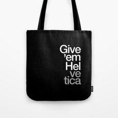 Give 'em Helvetica® Tote Bag