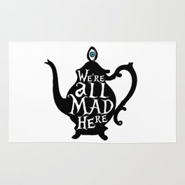 """""""We're all MAD here"""" - Alice in Wonderland - Teapot Rug"""