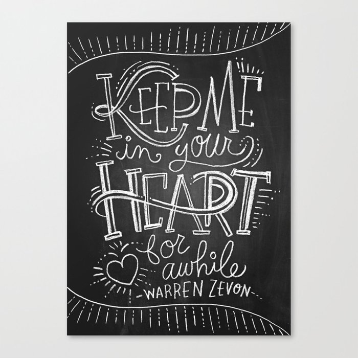 Keep Me in Your Heart for Awhile Canvas Print