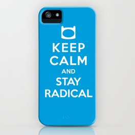 Keep Calm and Stay Radical iPhone Case
