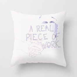 a piece of work Throw Pillow