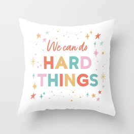 We can do hard things - colourful typography Throw Pillow