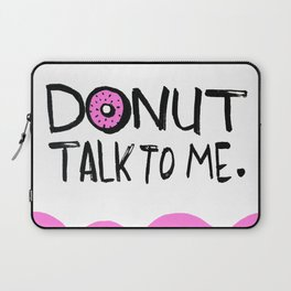 Donut Talk To Me Laptop Sleeve