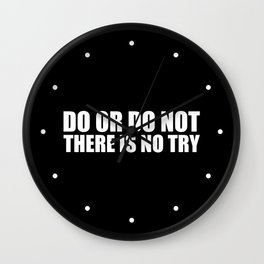 "Do or do not... ""Yoda"" Life Inspirational Quote Wall Clock"