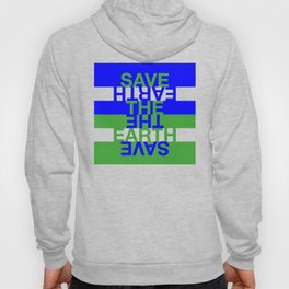 Save the Earth Hoody