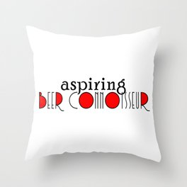 Aspiring Beer Connoisseur Throw Pillow