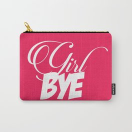 GIRL BYE Carry-All Pouch