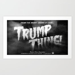 Trump Thing! with subtitle Art Print