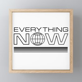 Everything Now Framed Mini Art Print