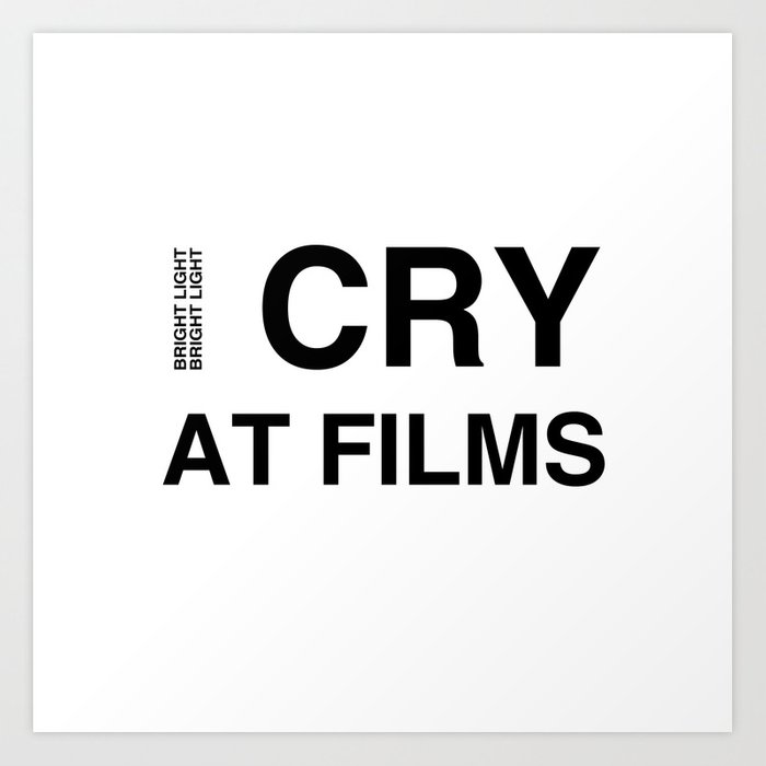 Cry At Films Art Print