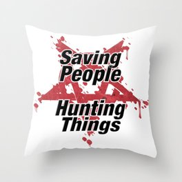 Saving People  Hunting Things Throw Pillow