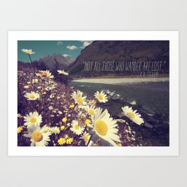 """Not all those who wander are lost."" Art Print"