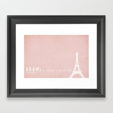 Paris is Always a Good Idea Framed Art Print