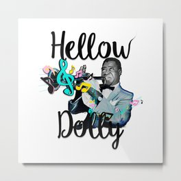Hellow Dolly Metal Print