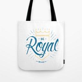 Be Royal Tote Bag
