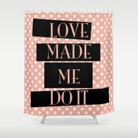 fault Shower Curtains featuring It was love's fault by courtneeeee
