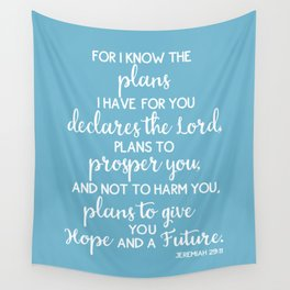 Jeremiah 29:11, for I Know The Plans for You declares the LORD Wall Tapestry