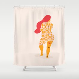 Body Positivity - Why don't you mind your business. Shower Curtain