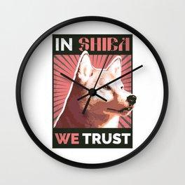 In Shiba We Trust Wall Clock