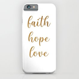 Faith, Hope, Love - 1 iPhone Case