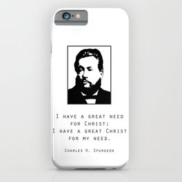 "Spurgeon Quote ""I have a great Christ"" iPhone Case"