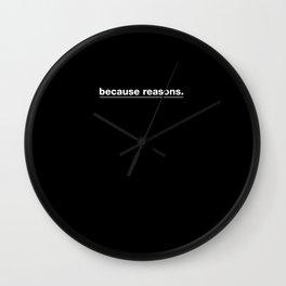 because reasons. Wall Clock