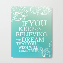 believing.. cinderella quote Metal Print