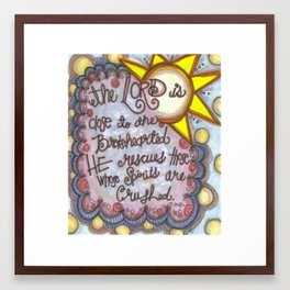 God is with the Broken hearted Framed Art Print
