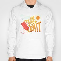 shit Hoodies featuring Hot Shit by Mary Kate McDevitt
