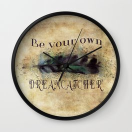 Be Your Own Dreamcatcher Wall Clock
