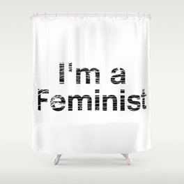 I'm a Feminist Distressed in Black Shower Curtain