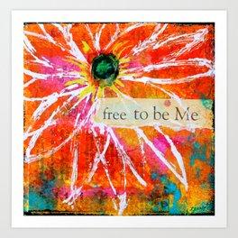 Free to Be ME Art Print